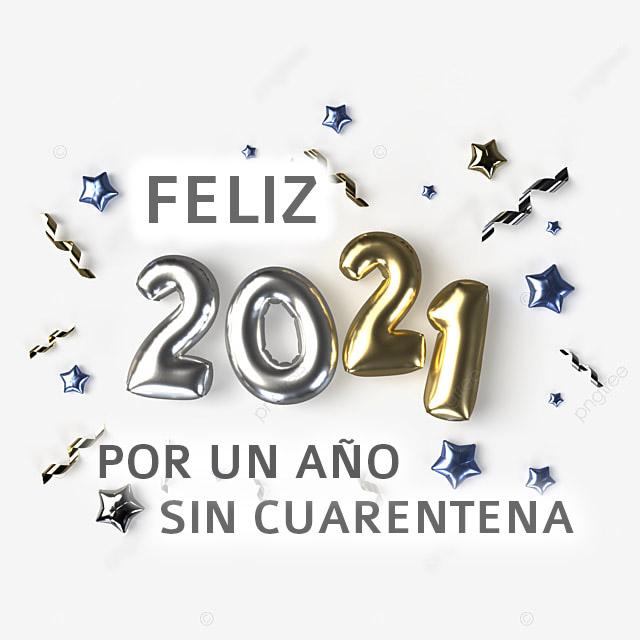 Imágenes feliz año nuevo 2021 por un año sin cuarentena coronavirus covid-19 Tarjetas para compartir por whatsapp